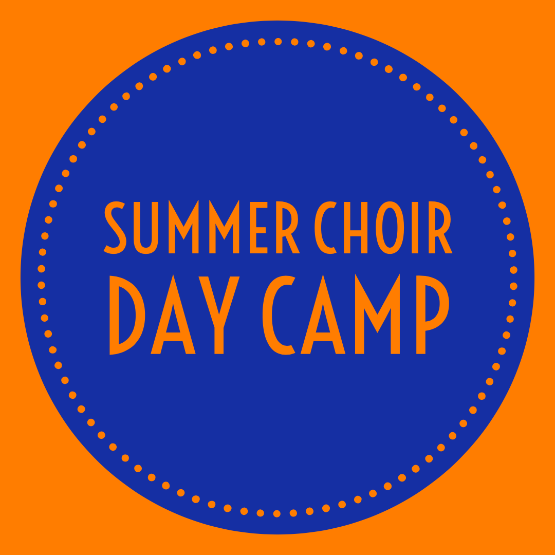 Summer Choir Day Camp - July 22-25, 2019