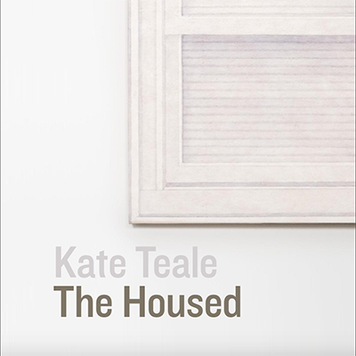 Kate Teale: The Housed