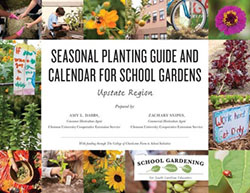 Seasonal Planting Guide and Calendar for School Gardens: Upstate Region