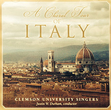 Clemson University Singers: A Choral Tour of Italy CD