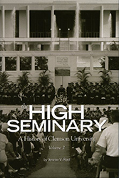 The High Seminary, vol. 2: A History of the Clemson University, 1964–2000
