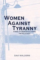 Women Against Tyranny: Poems of Resistance during the Holocaust