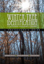Winter Tree Identification for the Southern Appalachians and Piedmont: A Photographic Guide