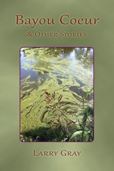 Bayou Coeur and Other Stories