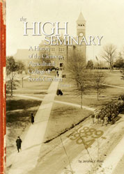 The High Seminary, vol. 1: A History of the Clemson Agricultural College of South Carolina, 1889-1964