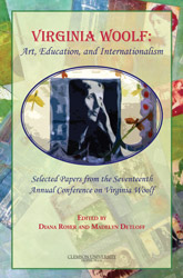 Virginia Woolf: Art, Education, and Internationalism; Selected Papers from the Seventeenth Annual Conference on Virginia Woolf