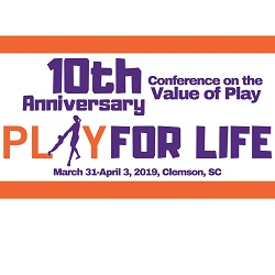 10th Anniversary Conference on the Value of Play: PLAY FOR LIFE
