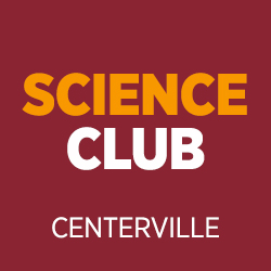 Centerville - Support the Science Club