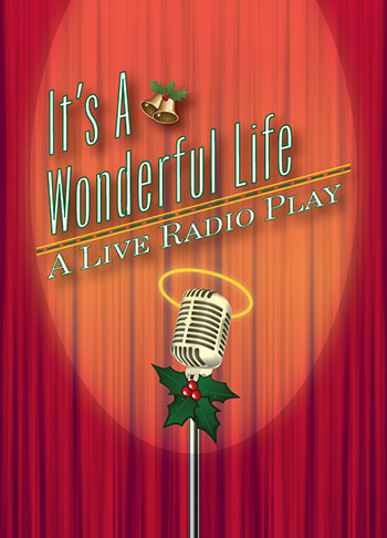 Lancaster Players - It's A Wonderful Life:  A Live Radio Play