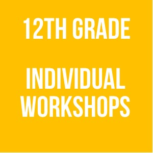 12th Grade Individual Workshops 2017-2018