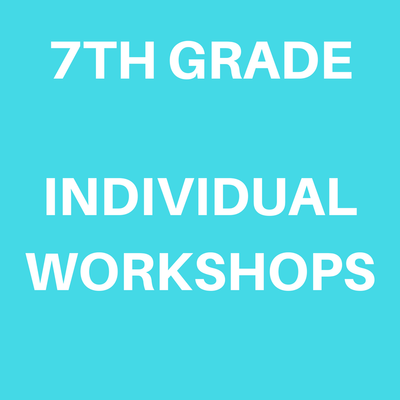 7th Grade Individual Workshops 2017-2018