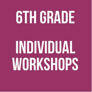 6th Grade Individual Workshops 2016 - 2017