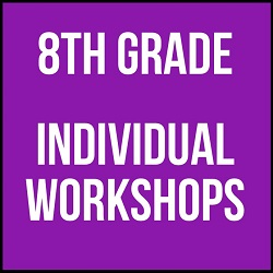 8th Grade Individual Workshops 2016 - 2017