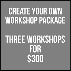 Create Your Own Workshop Package - 3 Workshops