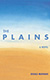 The Plains: a novel